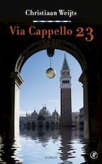Via Cappello 23 - Christiaan Weijts (ISBN 9789029566988)