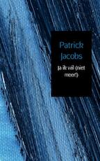 Ja ik wil (niet meer!) - Patrick Jacobs (ISBN 9789461937056)