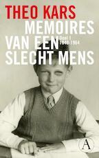 Memoires van een slecht mens / 1 1940-1964 - Theo Kars (ISBN 9789025367343)