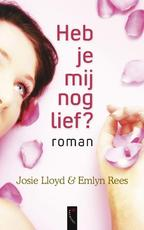 Heb je mij nog lief ? - Josie Lloyd, Emlyn Rees (ISBN 9789063053734)