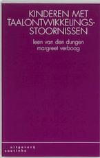 Kinderen met taalontwikkelingsstoornissen - L. van den Dungen, M. Verboog, Margreet Verboog (ISBN 9789062838189)