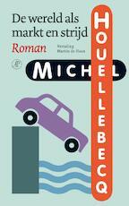 De wereld als markt en strijd - Michel Houellebecq (ISBN 9789029575478)