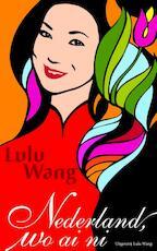 Nederland wo ai ni - Lulu Wang (ISBN 9789082004700)