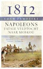 1812 - Adam Zamoyski (ISBN 9789460039362)