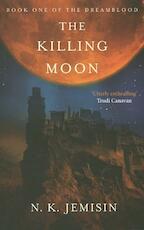 Killing Moon - The dreamblood 1