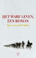 Het ware leven - Ilja Leonard Pfeijffer (ISBN 9789029538701)