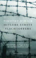 Hitlers eerste slachtoffers - Timothy W. Ryback, Timothy Ryback (ISBN 9789048824304)