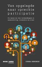 Van opgelegde naar oprechte participatie - Corina Hendriks, Mark Sanders, Timo Kansil, André Meiresonne (ISBN 9789462364981)