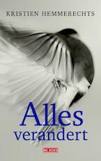 Alles verandert - Kristien Hemmerechts (ISBN 9789044534245)