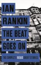The Beat Goes on: The Complete Rebus Stories - Ian Rankin (ISBN 9781409156482)