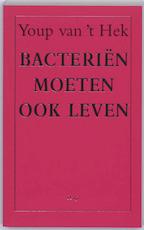 Bacterien moeten ook leven - Youp van 't Hek (ISBN 9789060058756)
