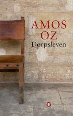 Dorpsleven - Amos Oz (ISBN 9789023442455)