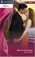 Niet te weerstaan - Rachel Bailey (ISBN 9789461992444)