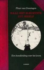 Haal het slechtste uit jezelf! - Fleur van Groningen (ISBN 9789020996203)