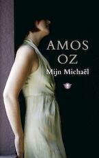 Mijn Michael - Amos Oz (ISBN 9789023425007)
