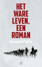 Het ware leven een roman - Ilja Leonard Pfeijffer (ISBN 9789029569033)