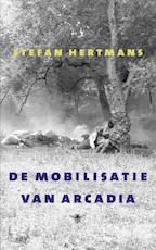 De mobilisatie van Arcadia - Stefan Hertmans (ISBN 9789023497127)