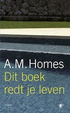 Dit boek redt je leven - A.M. Homes (ISBN 9789023429401)