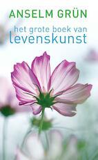 Het grote boek van levenskunst - Anselm Grün (ISBN 9789025904746)