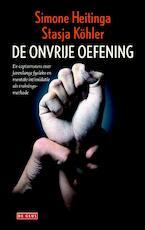 Onvrije oefening - Simone Heitinga, Stasja Kohler (ISBN 9789044521276)