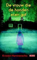De vrouw die de honden eten gaf - Kristien Hemmerechts (ISBN 9789044531596)