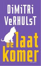 De laatkomer - Dimitri Verhulst (ISBN 9789025441272)