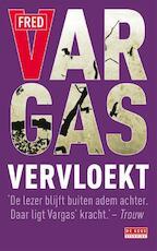 Vervloekt - Fred Vargas (ISBN 9789044533132)