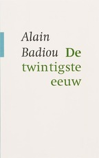De twintigste eeuw - Alain Badiou (ISBN 9789025955540)