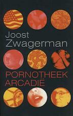 Pornotheek Arcadie - Joost Zwagerman (ISBN 9789029577403)