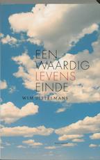 Een waardig levenseinde - Wim Distelmans (ISBN 9789052408682)