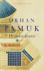 De andere kleuren - Orhan Pamuk (ISBN 9789023488514)