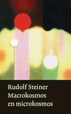 Macrokosmos en microkosmos - Rudolf Steiner (ISBN 9789060385739)