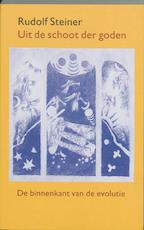 Uit de schoot der goden - Rudolf Steiner (ISBN 9789060384992)