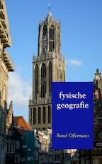fysische geografie - Ruud Offermans (ISBN 9789402128987)