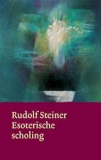 Esoterische scholing - Rudolf Steiner (ISBN 9789060385593)
