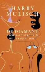 De diamant, Archibald Strohalm, Het zwarte licht - Harry Mulisch