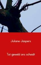 Tot geweld ons scheidt - Juliane Jaspers (ISBN 9789461930095)