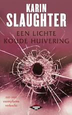 Een lichte koude huivering - Karin Slaughter (ISBN 9789023455080)