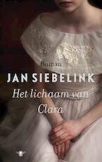 Het lichaam van Clara - Jan Siebelink
