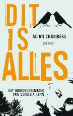 Dit is alles - Aidan Chambers (ISBN 9789045114392)