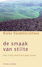 De smaak van stilte - Bieke Vandekerckhove (ISBN 9789059950146)