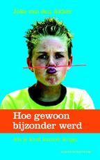 Hoe gewoon bijzonder werd - Joke van den Akker (ISBN 9789023929239)