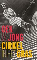 Cirkel in het gras - Oek de Jong (ISBN 9789025440626)