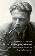 De mislukkingskunstenaar / Biografie, deel 1 (1921-1952) - Willem Otterspeer (ISBN 9789023479215)