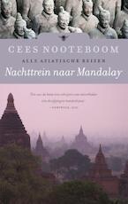 Nachttrein naar Mandalay - Cees Nooteboom