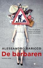 De barbaren - Alessandro Baricco (ISBN 9789023453987)