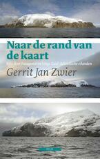 Naar de rand van de kaart - Gerrit Jan Zwier (ISBN 9789045018201)