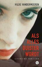 Als alles duister wordt - Hilde Vandermeeren (ISBN 9789021446813)