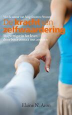 De kracht van zelfwaardering - Elaine Aron (ISBN 9789044972597)