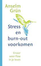 Stress en burn-out voorkomen - Anselm Grün